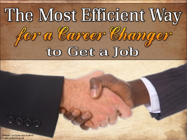The Most Efficient Way for a Career Changer to Get a Job