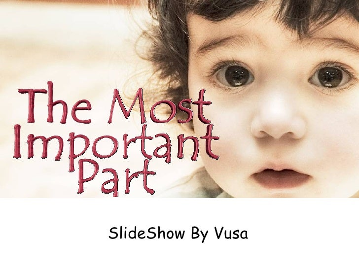The Most Important Part