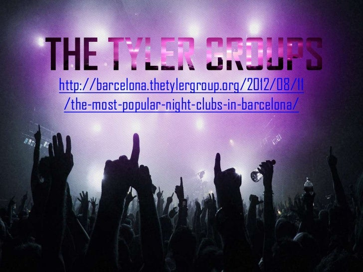 http://barcelona.thetylergroup.org/2012/08/11 /the-most-popular-night-clubs-in-barcelona/