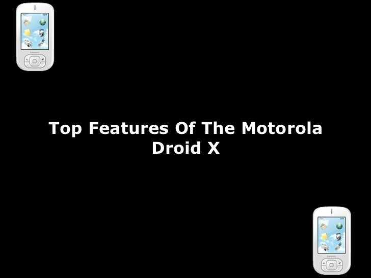 Top Features Of The Motorola Droid X