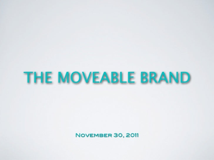 The moveable brand