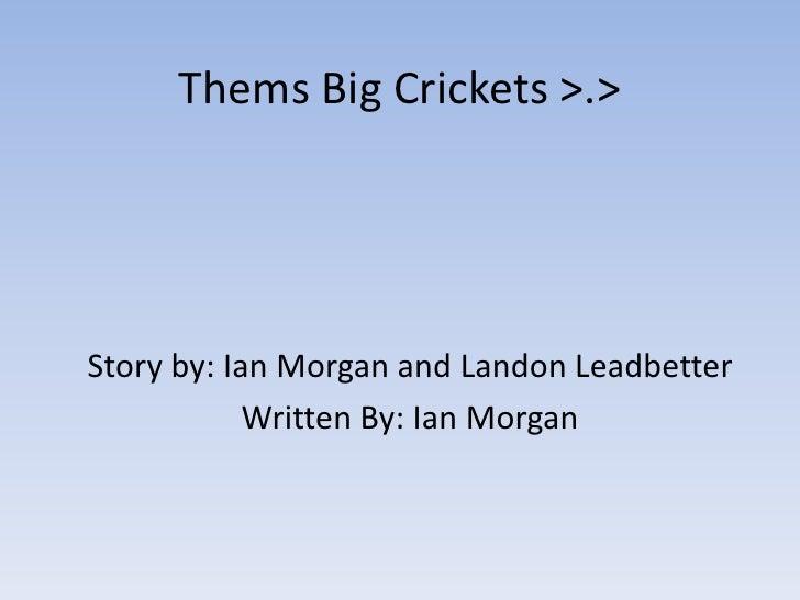 Thems Big Crickets