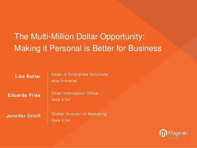 Lisa Butler Head of Enterprise Solutions The Multi-Million Dollar Opportunity: Making it Personal is Better for Business e...
