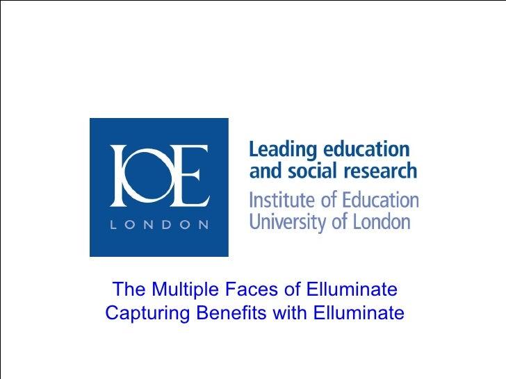 The Multiple Faces of Elluminate Capturing Benefits with Elluminate