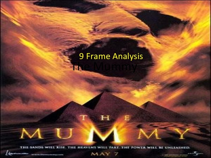 The Mummy  9 Frame Analysis