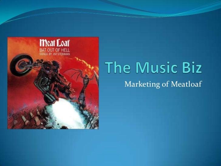 The Music Biz: Marketing of Meatloaf