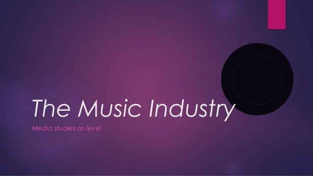 The Music Industry Media studies as level