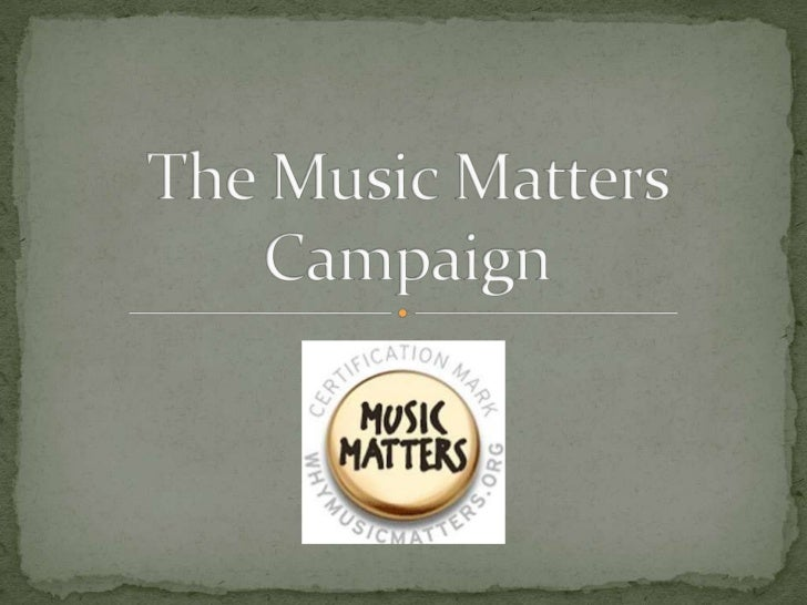 The Music Matters Campaign<br />