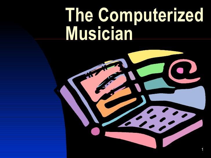The Computerized Musician