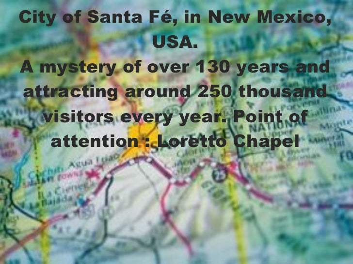 City of Santa Fé, in New Mexico, USA. A mystery of over 130 years and attracting around 250 thousand visitors every year. ...