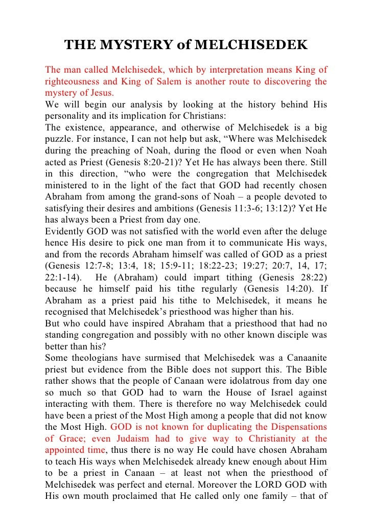 THE MYSTERY of MELCHISEDEK The man called Melchisedek, which by interpretation means King of righteousness and King of Sal...