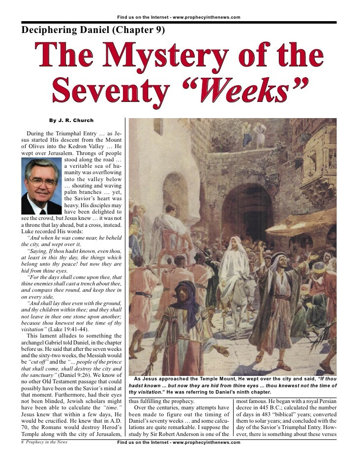 Find us on the Internet - www.prophecyinthenews.com   Deciphering Daniel (Chapter 9)         The Mystery of the        Sev...