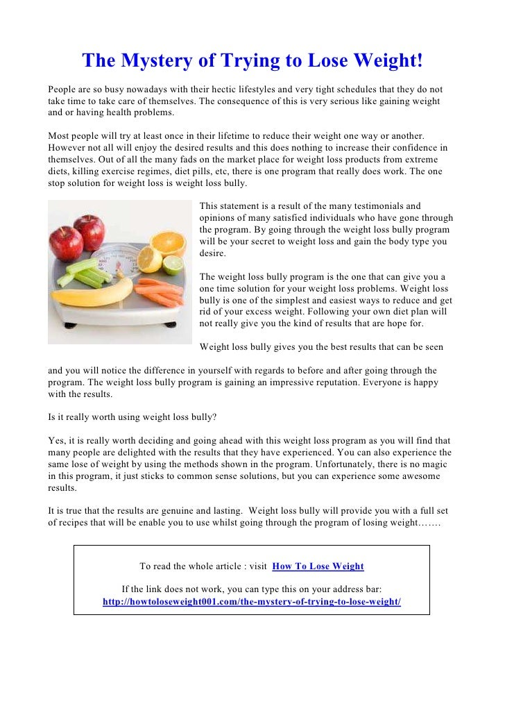 The Mystery of Trying to Lose Weight!People are so busy nowadays with their hectic lifestyles and very tight schedules tha...