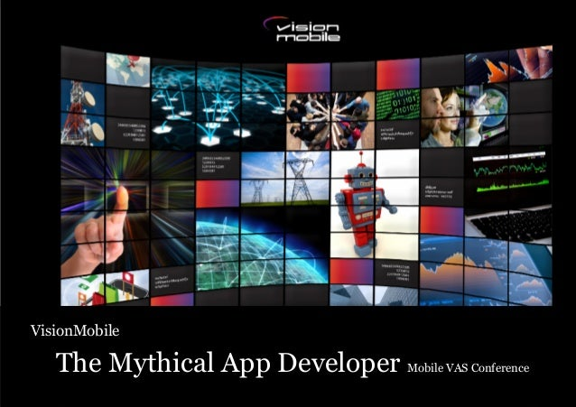 The mythical mobile app developer (Michael Vakulenko, Strategy Director, VisionMobile)
