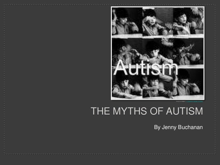 The myths of autism