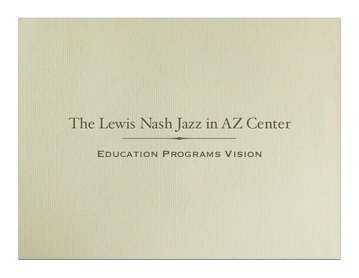 The Lewis Nash Jazz in AZ Center    Education Programs Vision