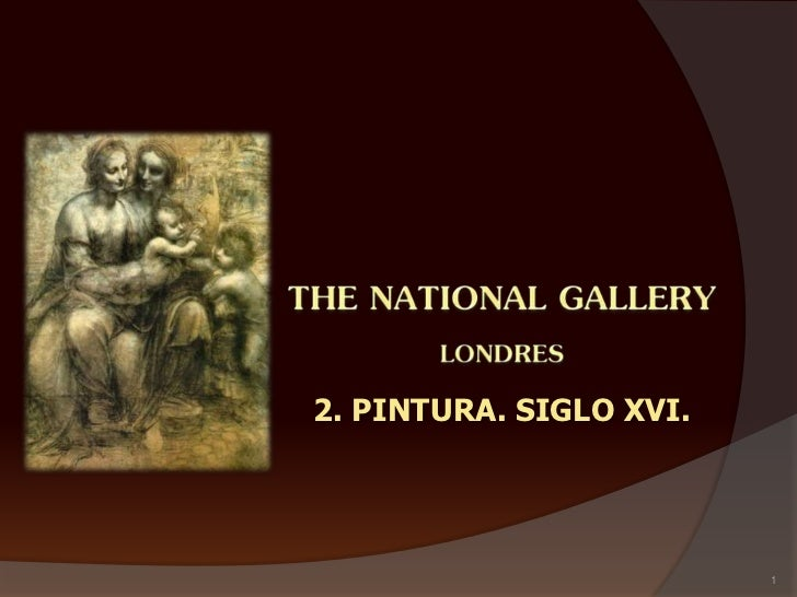 The National Gallery. Londres. 2. Pintura. Siglo XVI.