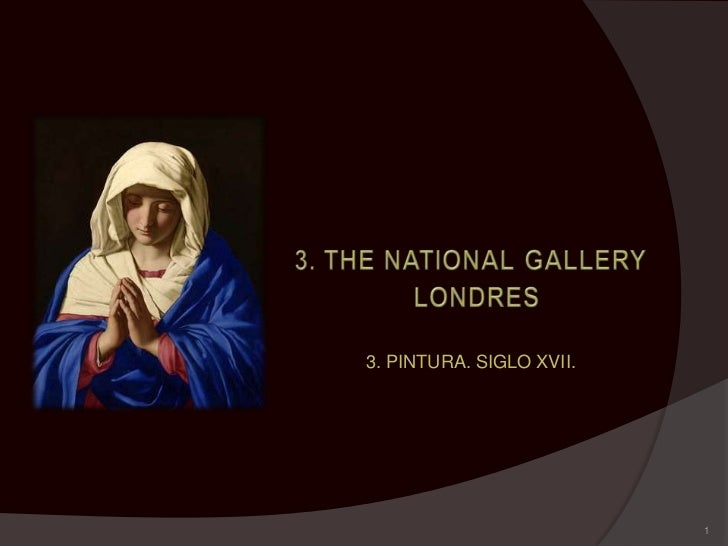 The National Gallery. Londres. 3. Pintura. Siglo XVII.