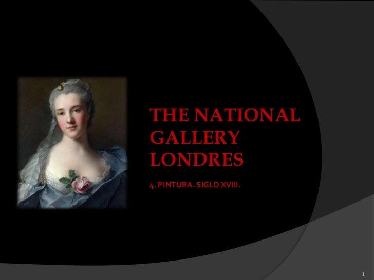 THE NATIONALGALLERYLONDRES4. PINTURA. SIGLO XVIII.                           1
