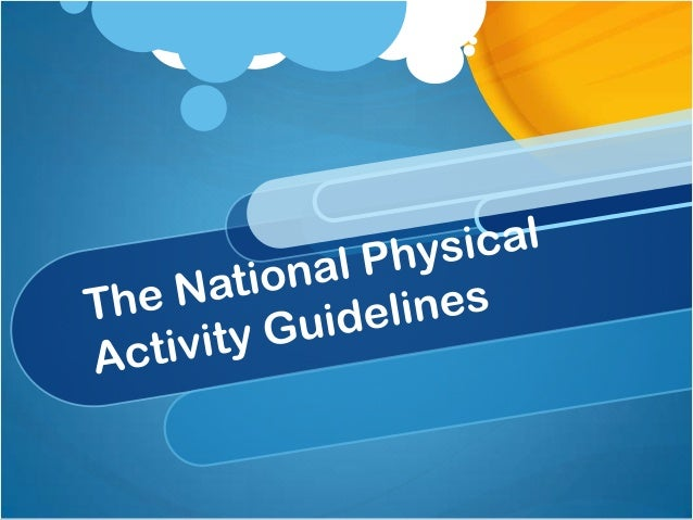 The national physical activity guidelines