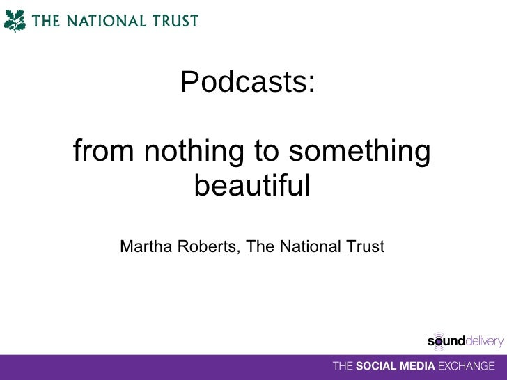 Podcasts:  from nothing to something beautiful Martha Roberts, The National Trust