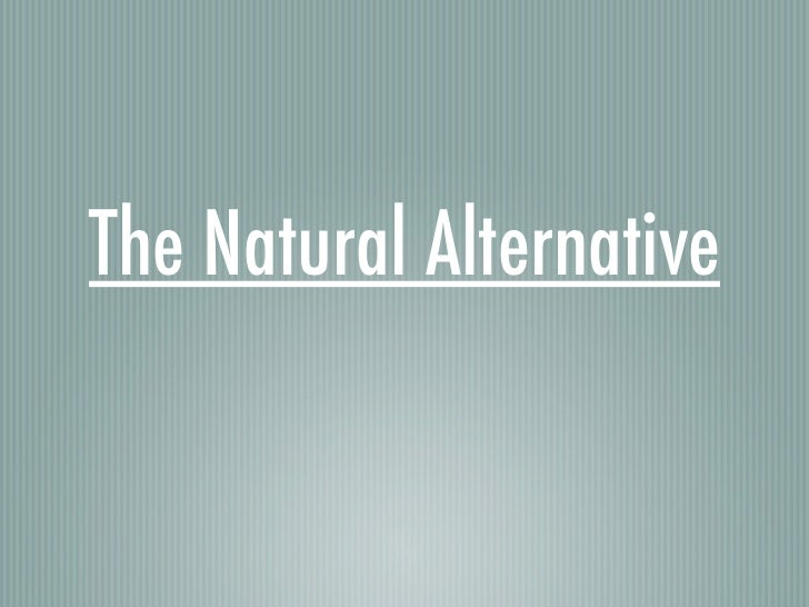 The Natural Alternative