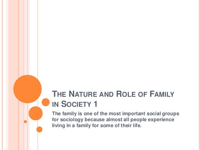 role of family in society essay Family - changing views of family in society title length color rating : changing role of women in archie comics essay - plan of investigation the purpose of the.