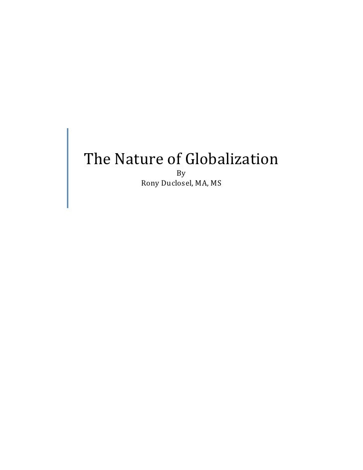 The Nature of Globalization                 By        Rony Duclosel, MA, MS