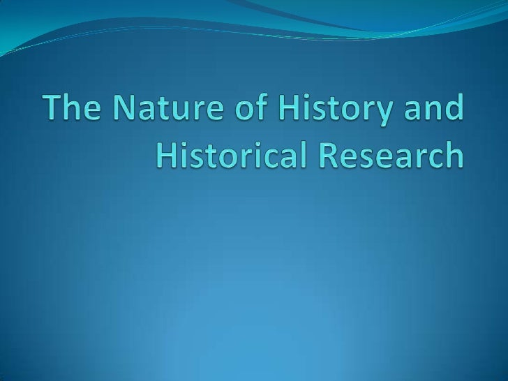 The Nature of History and Historical Research<br />