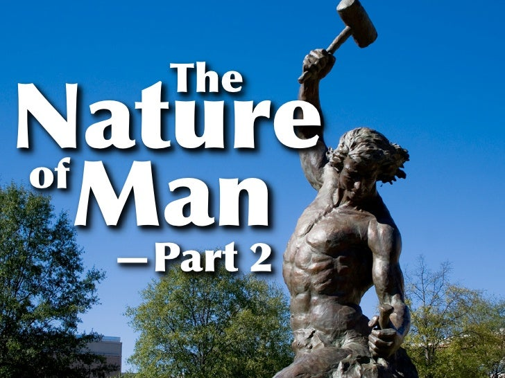 The Nature Of Man   Part 2