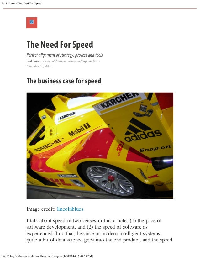 Paul Houle - The Need For Speed  The Need For Speed Perfect alignment of strategy, process and tools Paul Houle – Creator ...
