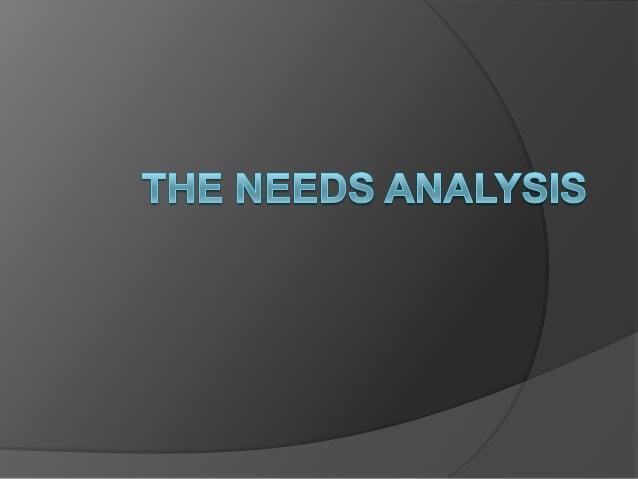 The needs analysis