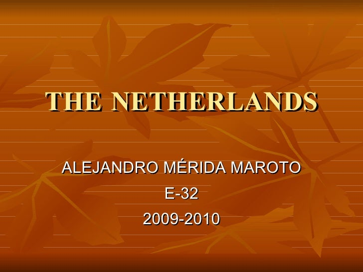 THE NETHERLANDS ALEJANDRO MÉRIDA MAROTO E-32 2009-2010