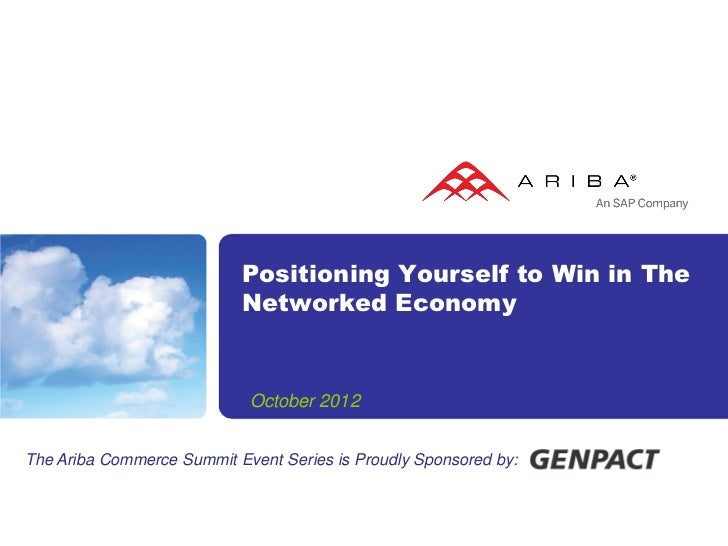 Positioning Yourself to Win in The                           Networked Economy                            October 2012The ...