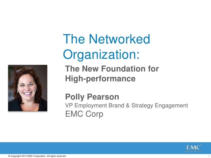 The NetworkedOrganization: <br />The New Foundation for High-performance<br />Polly PearsonVP Employment Brand & Strategy ...