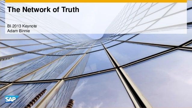The Network of TruthBI 2013 KeynoteAdam Binnie