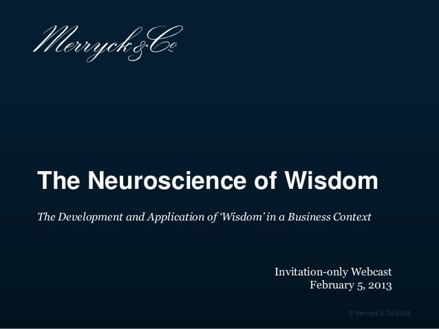 The Neuroscience of Wisdom - The Development and Application of Wisdom in a Business Context