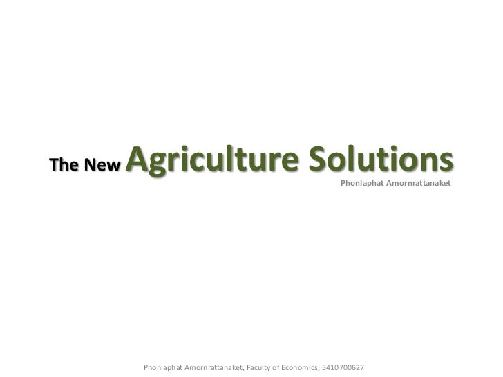 The New   Agriculture Solutions                                 Phonlaphat Amornrattanaket           Phonlaphat Amornratta...