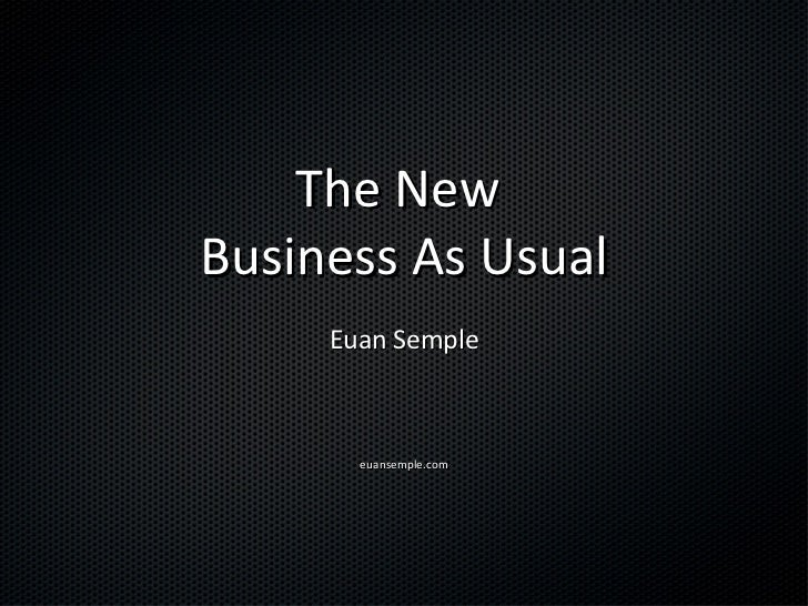 The New  Business As Usual Euan Semple euansemple.com