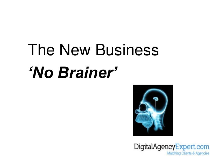 The New Business<br />'No Brainer'<br />