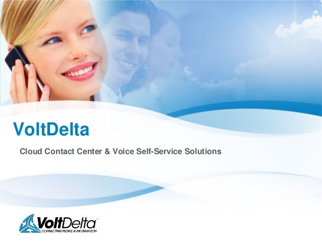 VoltDelta Cloud Contact Center & Voice Self-Service Solutions