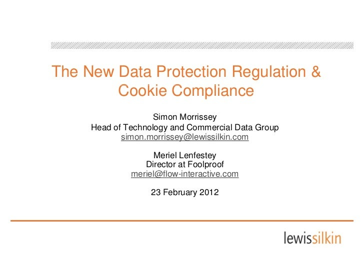 The New Data Protection Regulation &        Cookie Compliance        C ki C       li                    Simon M i         ...