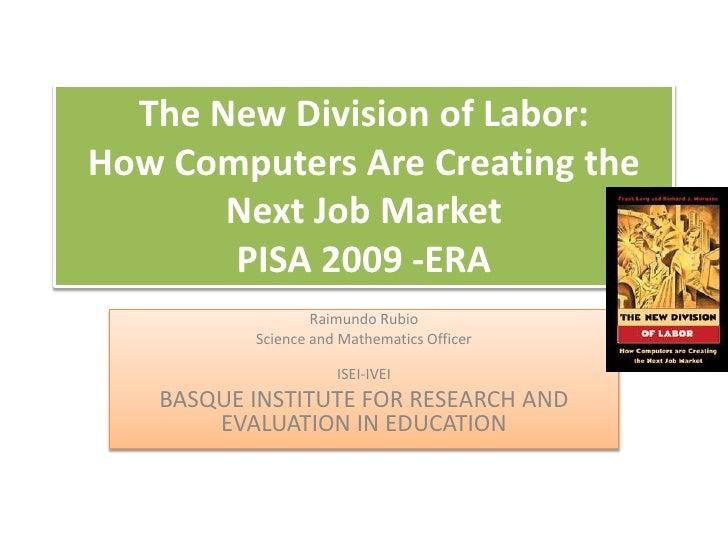 The New Division Of Labor -PISA 2009 - ERA