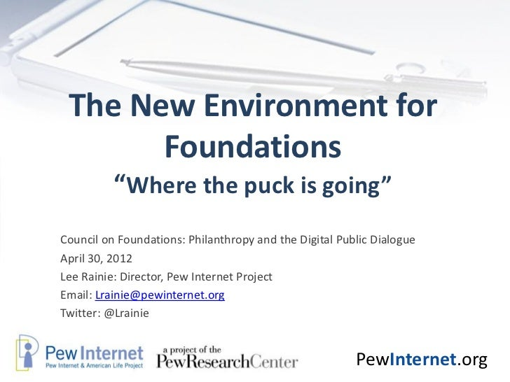 """The New Environment for       Foundations          """"Where the puck is going""""Council on Foundations: Philanthropy and the D..."""