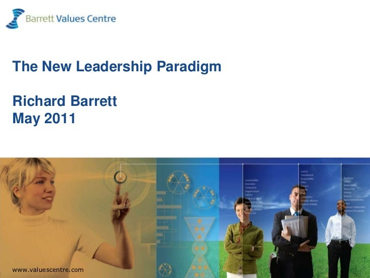 The New Leadership ParadigmRichard BarrettMay 2011<br />