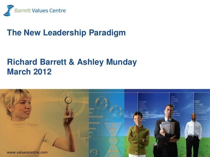 The new leadership paradigm Richard Barrett and Ashley Munday