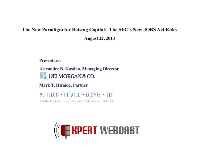 The New Paradigm for Raising Capital the Sec's New Jobs Act Rules