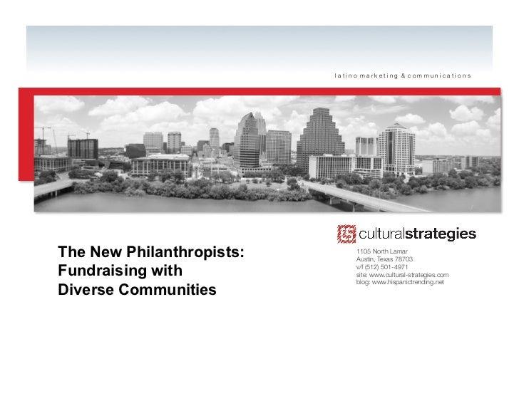 latino marketing & communicationsThe New Philanthropists:        1105 North Lamar                                Austin, T...