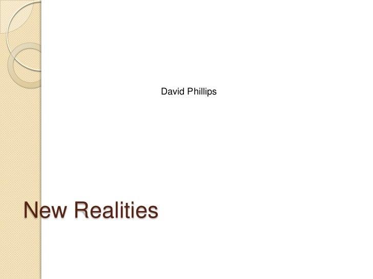 David Phillips<br />New Realities<br />