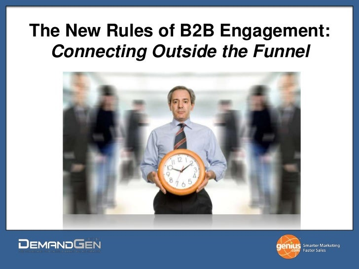 The New Rules of B2B Engagement: Connecting Outside the Funnel <br />